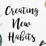 What's More Important – Creating New Habits or Creating Goals?