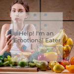 Do Your Emotions Dictate Your Food Choices?